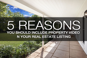 5 Reasons You Should Include Property Video In Your Real Estate Listing