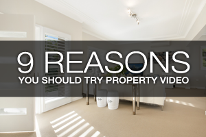 Nine Reasons You Should Try Property Video