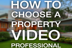 How to Choose a Property Video Professional