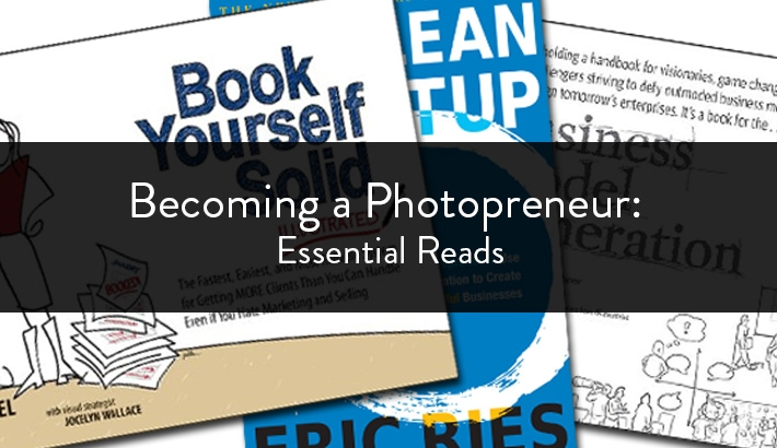Becoming a Photopreneur : Essential Reads / by David Bickley